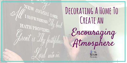 Decorating A Home To Create An Encouraging + Personalized Atmosphere
