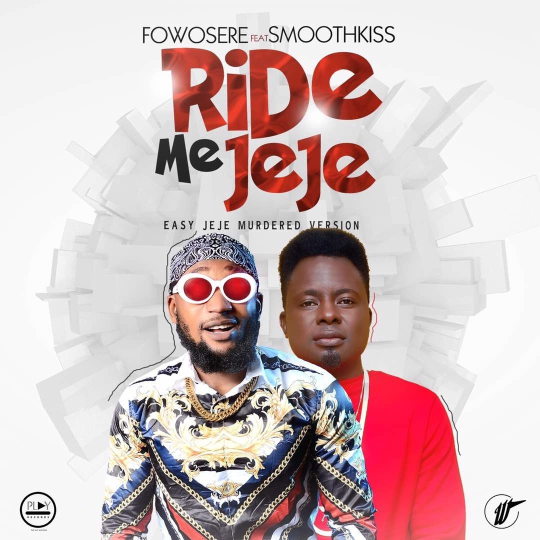 I Am A Rider Mp3 Song Free Download: MUSIC: Fowosere Ft. SmoothKiss – Ride Me Jeje