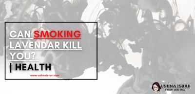Can Smoking Lavender Kill You? | Health