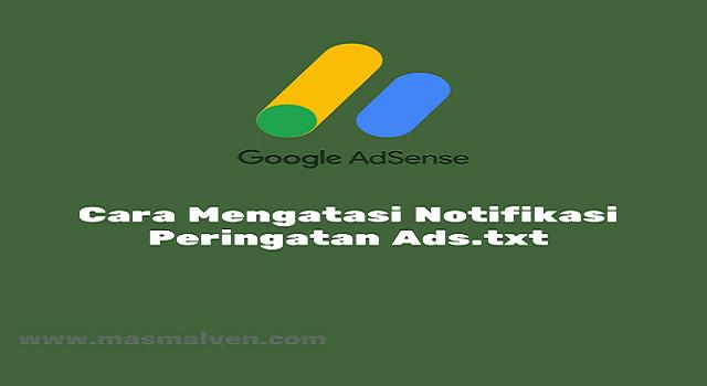 Cara Mengatasi Peringatan Ads.txt di Dashboard Google Adsense