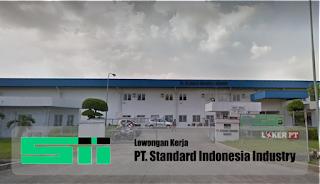 Lowongan Kerja PT Standard Indonesia Industry (SII)