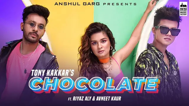 Chocolate Hindi Lyrics – Tony Kakkar Riyaz Aly Avneet Kaur
