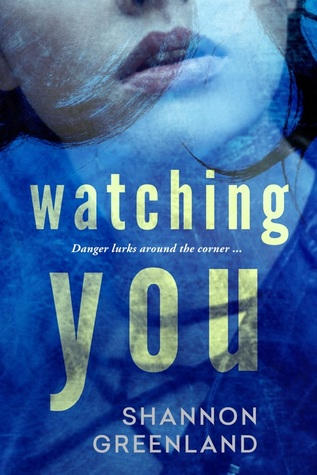 Watching You by Shannon Greenland
