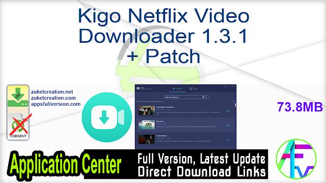 Kigo Netflix Video Downloader 1.3.1 + Patch