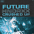 "Video: Future ""Crushed Up"""