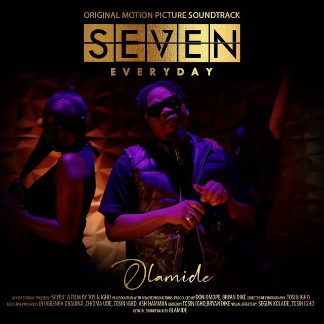 MUSIC: Olamide _Seven_Everyday(Download mp3)