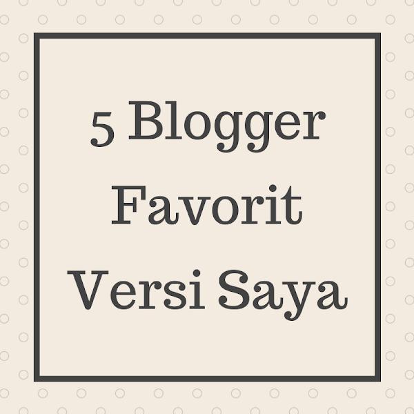 5 Blogger Favorit Versi Saya