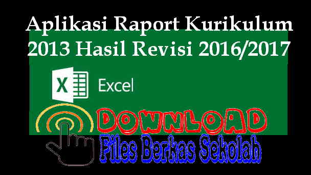 Download Aplikasi Raport Kurikulum 2013 Hasil Revisi 2016/2017