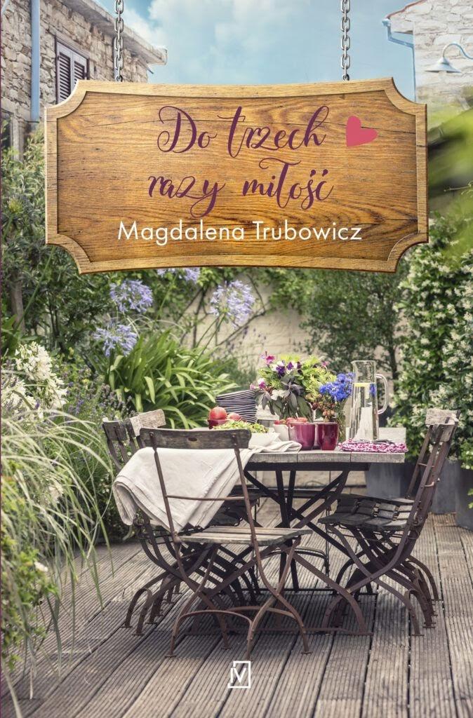 Do trzech razy miłość – Magdalena Trubowicz. Patronat medialny