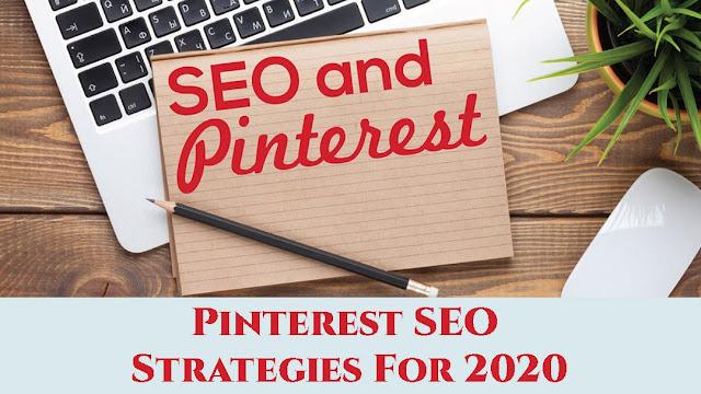 Pinterest SEO Strategies For 2020