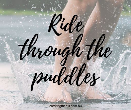 Ride through the puddles of life #lifequotes