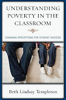 Understanding Poverty in the Classroom: Changing Perceptions for Student Success by Beth Lindsay Templeton