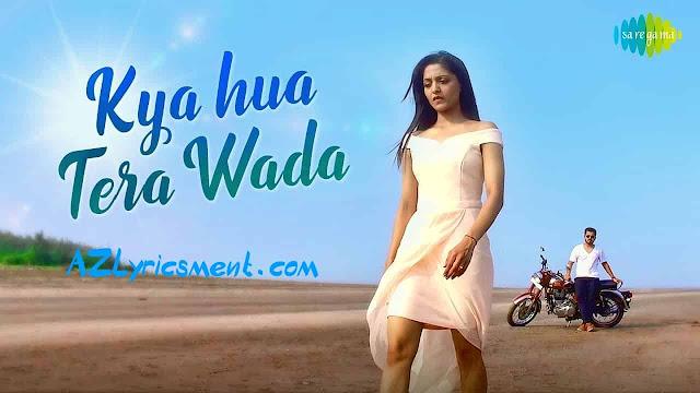 Kya Hua Tera Wada Lyrics Mohammad Rafi,Pranav Chandran