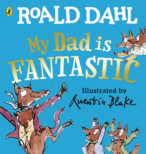 My dad is fantastic by Roald Dahl