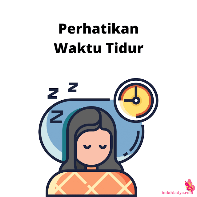 Perhatikan Waktu Tidur
