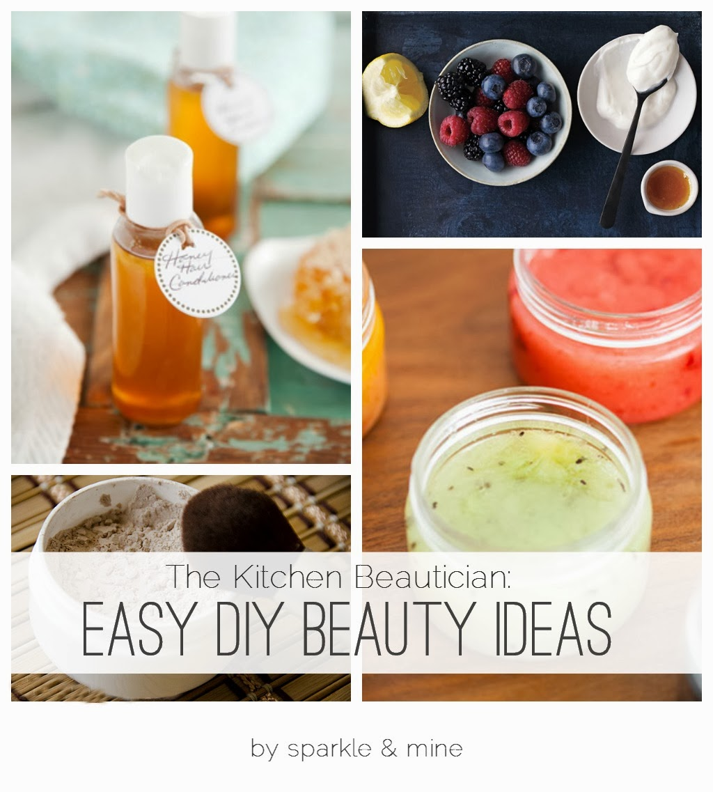 Sparkle & Mine: The Kitchen Beautician: Easy DIY Beauty Ideas