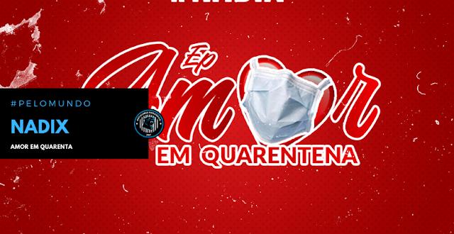 """O rapper angolano Nadix lança o EP """"Amor Em Quarentena"""""""