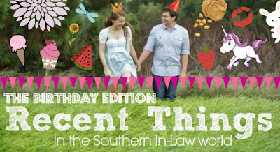 Recent Things - The Birthday Edition