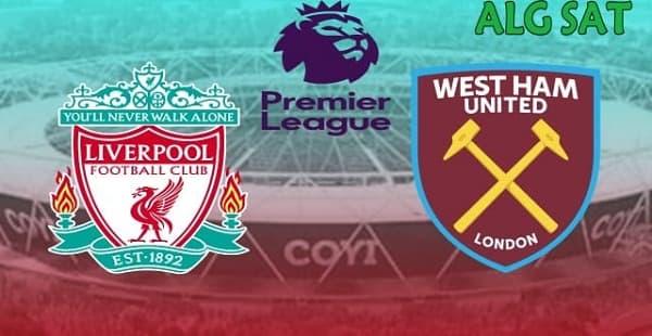 موعد مباراة وست هام يونايتد  ضد ليفربول والقنوات الناقلة  من Premier League.