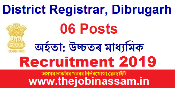 District Registrar, Dibrugarh Recruitment 2019