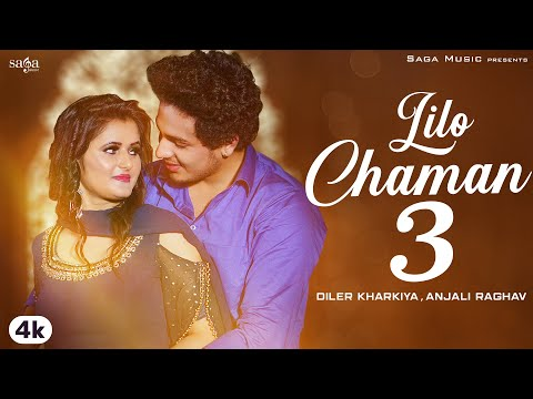 Lilo Chaman 3 Diler Kharkiya Mp3 Song Download 320kbps Anjali Raghav Renuka Panwar
