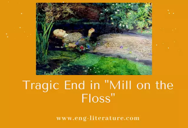 Melodramatic and Arbitrary Tragic Ending of Mill on the Floss