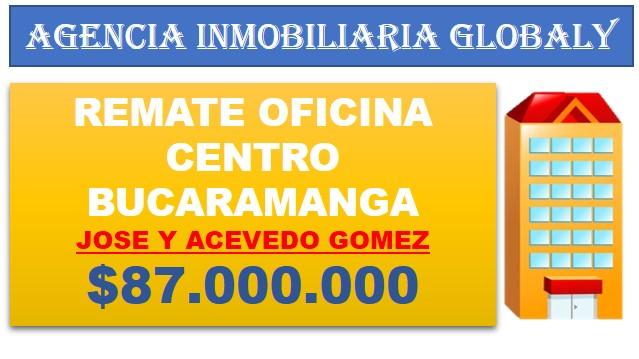REMATE OFICINA EDIFICIO JOSE ACEVEDO Y GOMEZ BUCARAMANGA