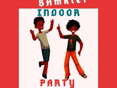 DOWNLOAD MUSIC: Samklef – Indoor Party