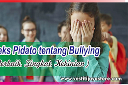 Teks Pidato tentang Bullying ( Terbaik, Singkat, Kekinian )