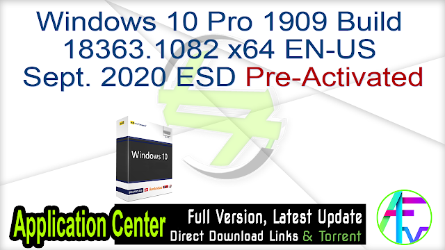 Windows 10 Pro 1909 Build 18363.1082 x64 EN-US Sept. 2020 ESD Pre-Activated