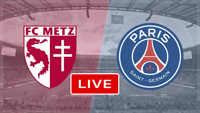 Live Streaming Match Paris Saint Germain vs Metz Fc Ligue 1 France