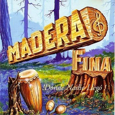 ¡DONDE NADIE LLEGO! - MADERA FINA (1994)