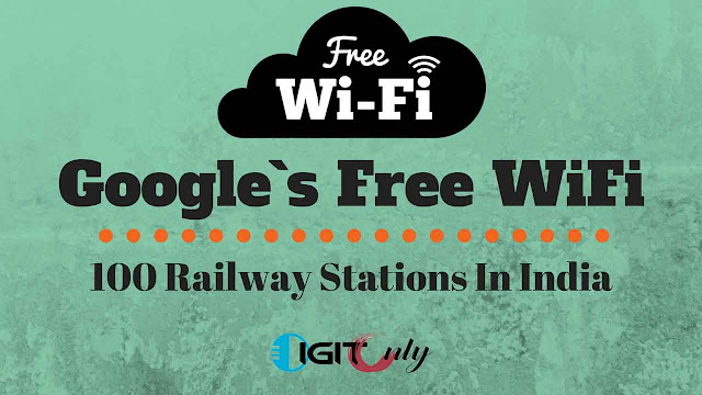google free wifi 100 railway station list