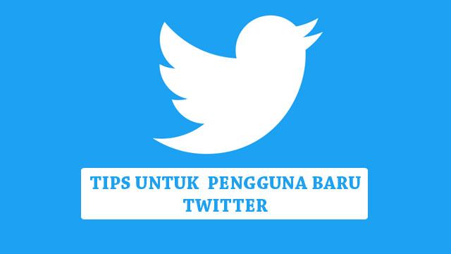 Tips Twitter untuk Pengguna Pemula