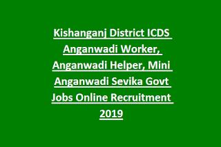 Kishanganj District ICDS Anganwadi Worker, Anganwadi Helper, Mini Anganwadi Sevika Govt Jobs Online Recruitment 2019