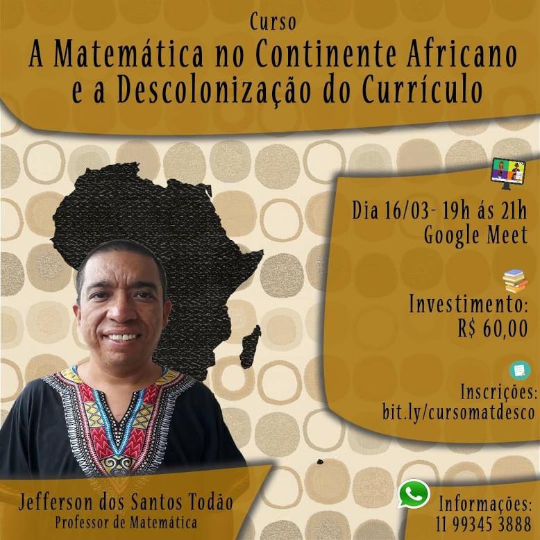 Curso: A Matemática no Continente Africano e a Descolonização do Currículo