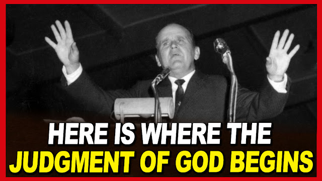Here is where the judgment of God begins - William Marrion Branham Quotes