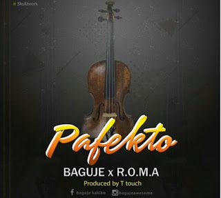 Download Audio | Baguje ft Roma – Pafekto mp3