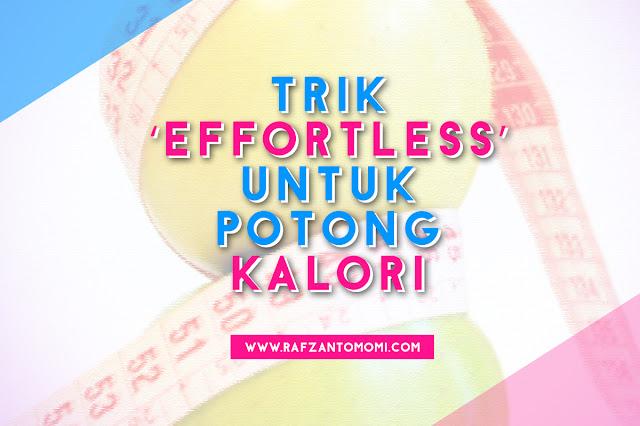 Trik 'effortless' untuk Potong Kalori