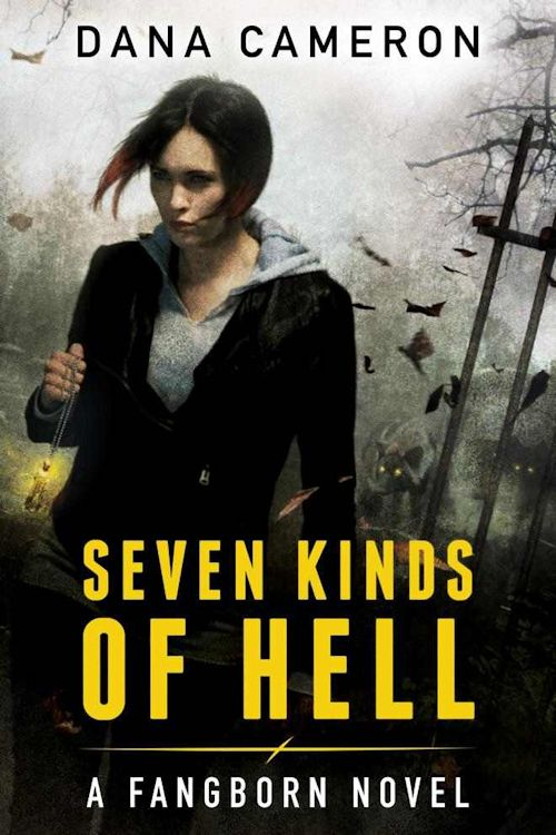 Review - Seven Kinds of Hell (Fangborn 1) by Dana Cameron