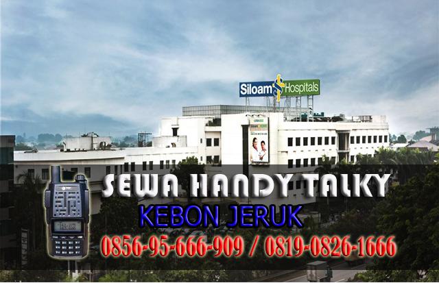 Pusat Sewa HT Kebon Jeruk Pusat Rental Handy Talky Area Kebon Jeruk