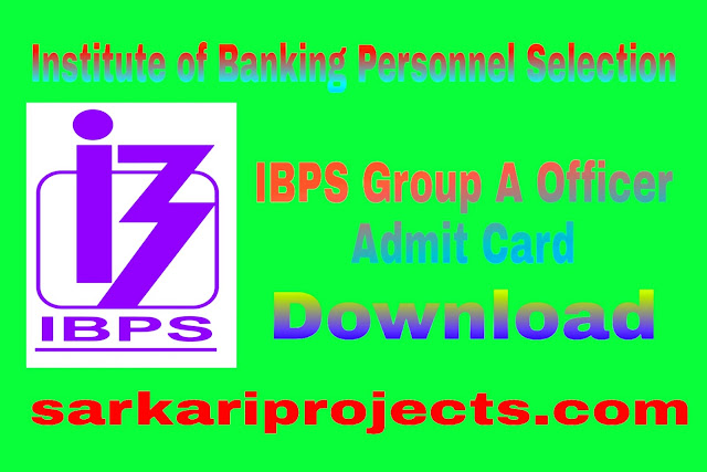 IBPS group A officer admit card Released, Download  Now