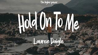 LYRICS: Lauren Daigle - Hold On To Me