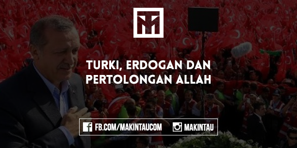 Turki, Erdogan dan Pertolongan Allah