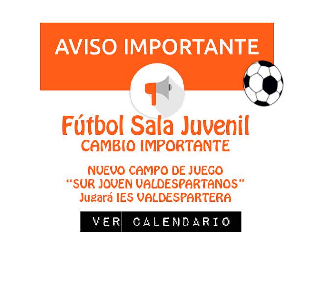 FÚTBOL SALA JUVENIl: Cambio de Campo de Juego equipo SUR JOVEN VALDESPARTANOS
