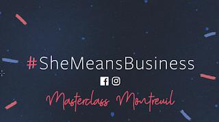 Ma première Masterclass, SheMeansBusinessMontreuil (les coulisses)