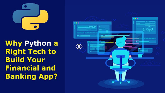 Why Is Python The  Right Choice to Build Your Financial and Banking App?