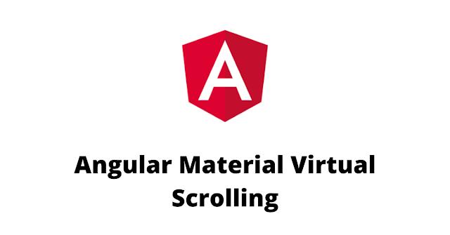 Angular Material Virtual Scrolling