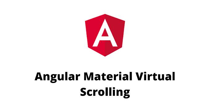 Angular Material Virtual Scrolling Tutorial