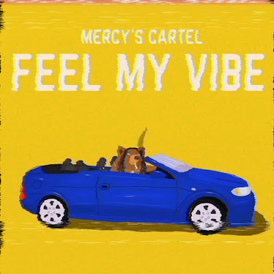 Mercy's Cartel Unveils New Single 'Feel My Vibe'